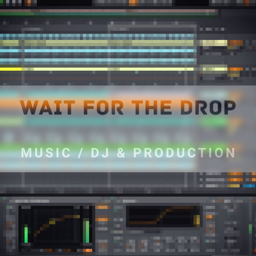 Wait for the drop – Music